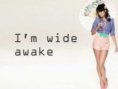 Wide Awake <3