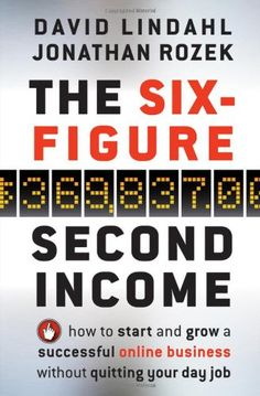 The Six-Figure Second Income: How To Start and Grow A Successful Online Business Without Quitting Your Day Job by David Lindahl Proven methods for building an online income stream You don't have to quit your current job, or already have piles of money, or be 24 years old, or riding a booming economy, in order to start a successful online business.