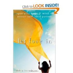 Let Love In: Open Your Heart and Mind to Attract Your Ideal Partner Heart And Mind, Your Heart, Dating Book, Inside Job, Never Stop Learning, Subconscious Mind, Good Books, Attraction, Mindfulness