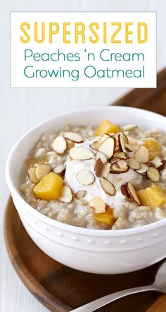Supersize your breakfast bowl with this Peaches 'n Cream Growing Oatmeal! Huge portion that'll keep you fuller longer! Entire recipe: 326 calories | 6.5g fat | 18.5g protein