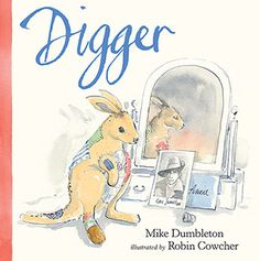 Buy Digger by Mike Dumbleton at Mighty Ape NZ. When her brother, James, went to war, Annie stitched the name Digger onto her toy kangaroo and gave him to James as a farewell present. 'A Digger for . Day Book, Book Week, This Book, Casualties Of War, Anzac Day, Australian Animals, Children's Picture Books, Chapter Books, Digger