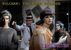 GAME ON!! It's Carl Kolchak (Darren McGavin) vs the Bevy of Fashion Mannequins in The Trevi Collection, My Fave Episode on Kolchak: The Night Stalker