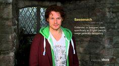 Speak Outlander Lesson 1: Sassenach...Sam says Sassenach.  I'm dead...I can't even....*swoon*