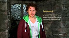 Speak Outlander Lesson 1: Sassenach...Sam says Sassenach.  I'm dead...I can't even....*swoon*