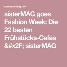 sisterMAG goes Fashion Week: Die 22 besten Frühstücks-Cafés / sisterMAG