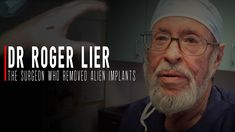 The Incredible & Controversial Life of Dr Roger Lier Alien Implants, How To Remove, The Incredibles, Youtube, Weird, Life, Youtubers, Youtube Movies