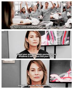 """""""Don't let fear keep you quiet. You have a voice, so use it. Speak up. Raise your hands. Shout your answers. Make yourself heard. Whatever it takes, just find your voice, and when you do, fill the damn silence."""" - Meredith Grey, Grey's Anatomy"""