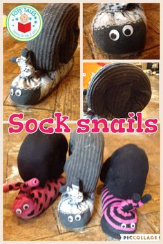 SOCK SNAILS Cut off one leg of a pair of tights and stuff with cotton wool. Tie end and curl into a 'shell' shape. Stitch at intervals to hold. Fill a sock with sand and tie end. Cut the end (after knot) in half, roll each half and stitch to form antennae. Sew shell onto body. Super glue on googley eyes (or sew button eyes).