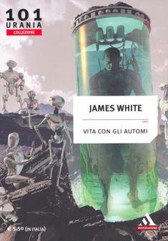 101  VITA CON GLI AUTOMI 6/2011  SECOND ENDING (1961)  Copertina di  Franco Brambilla   JAMES WHITE