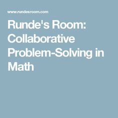 Runde's Room: Collaborative Problem-Solving in Math