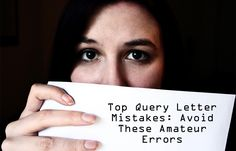Top Query Letter Mistakes: Avoid These Amateur Errors - Writer's Relief, Inc.