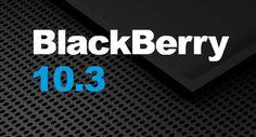 BlackBerry OS 10.3.1.938 Leaked for BlackBerry Z30, Z10, Z3, Q10 and Q5