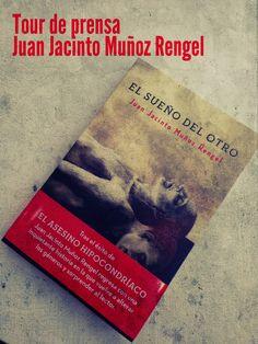 Tour de prensa  El sueño del otro, de Juan Jacinto Muñoz Rengel @haikucom
