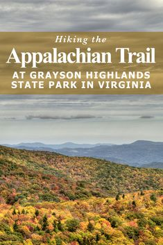 Hiking the Appalachian Trail at Grayson Highlands State Park in Virginia | Jason Barnette is a travel writer and photographer always on the lookout for adventures in your own backyard, exploring the Southeastern United States and sometimes just a little bit beyond. https://www.southeasterntraveler.com