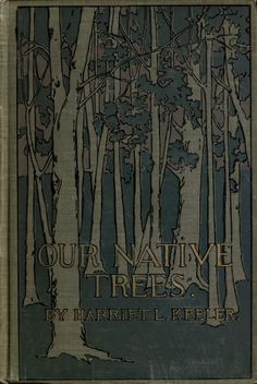 Book cover. Our native trees. 1900.