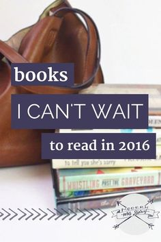 13 books I can't wait to read in 2016. A preview of the year's most anticipated books:
