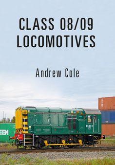 Andrew Cole explores Class 08/09 locomotives.