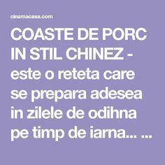 COASTE DE PORC IN STIL CHINEZ - este o reteta care se prepara adesea in zilele de odihna pe timp de iarna... Pofta buna!