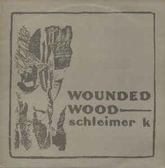 Schleimer K - Wounded Wood (Vinyl, LP, Album) at Discogs