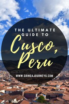 A guide to Cusco, Peru featuring must-see sights you might not know about, places to eat, as well as a list of Peruvian dishes to try. South America Destinations, South America Travel, Travel Destinations, Machu Picchu, Chile, Les Continents, Cusco Peru, Equador, Peru Travel