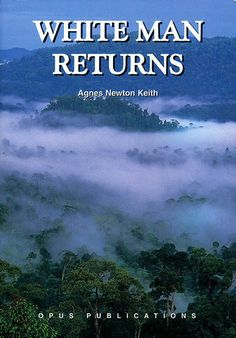White Man Returns (Reprint) by Agnes Keith