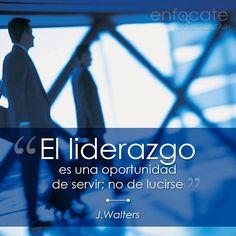 #SedDeDecir Liderazgo es una oportunidad de servir; no de lucirse.