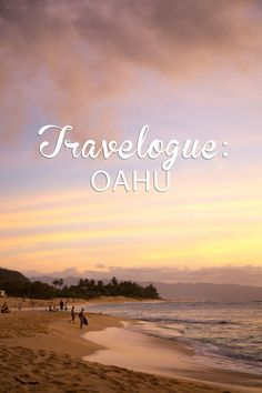 Travelogue: Oahu - Hither and Thither