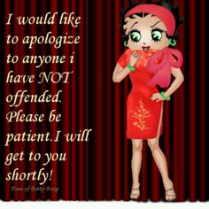 I would like to apologize........be patient...........