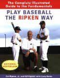 Play Baseball the Ripken Way: The Complete Illustrated Guide to the Fundamentals - http://www.learnpitching.com/baseball-books/play-baseball-the-ripken-way-the-complete-illustrated-guide-to-the-fundamentals/