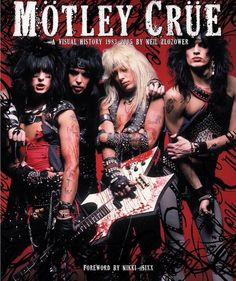 Buy Motley Crue: A Visual History: 1983 - 1990 by Neil Zlozower, Nikki Sixx and Read this Book on Kobo's Free Apps. Discover Kobo's Vast Collection of Ebooks and Audiobooks Today - Over 4 Million Titles! Heavy Metal Bands, Heavy Metal Music, Nikki Sixx, Tommy Lee, Rock N Roll Music, Rock And Roll, 80s Hair Metal, Rock Y Metal, 80s Hair Bands