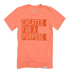 Created for a Purpose Orange T-Shirt | walk in love.
