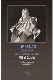 Knjiga: JURSENAR BIOGRAFIJA, Autor: Mišel Goslar , ISBN: 9788685941771    Naslovna strana   Knjižare Vulkan