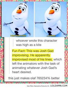 "Fun Fact About Olaf In Disney Movie ""Frozen"".<= I didn't think it was possible for me to like this character more than I already did, and then I read this"