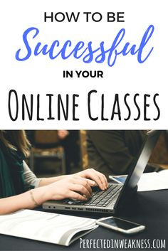 How To Be Successful In Online Classes - Online College Tips and Organization