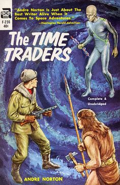 scificovers: The Time Traders by Andre Norton Ace F-236 1963. Cover art by Ed Emshwiller.