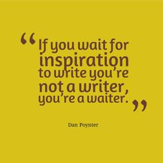 inspiration to write quoted - Google Search