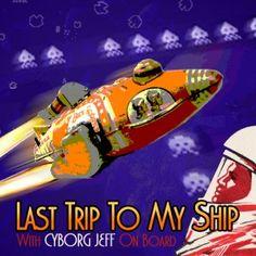 Cyborg Jeff - Last Trip On My Ship S.E.