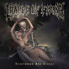 Heartbreak and Seance by Cradle Of Filth #Spotify #SavedIt
