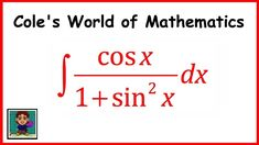 Integral of cos x/(1 + sin^2 x) ❖ Calculus 1 ❖ Trig Integrals
