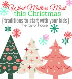 Holiday Traditions to Start with Your Kids - The Taylor House