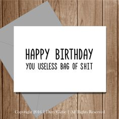 Funny Birthday Card Friend for Him for Her Rude Birthday Card Naughty Inappropriate Greeting Card Happy Birthday You Useless Bag Of Shit by DirtyGirtie on Etsy