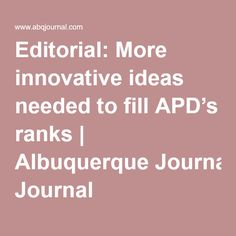 Editorial: More innovative ideas needed to fill APD's ranks | Albuquerque Journal