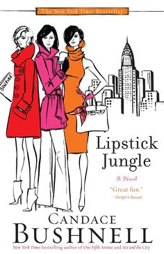 Pin for Later: The 12 Fiction Books Any True Fashion Girl Needs to Read Lipstick Jungle