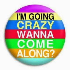 I'm going crazy. Super Funny Quotes, Crazy Quotes, Work Quotes, Quotes To Live By, Humorous Quotes, Motivational Quotes, Im Going Crazy, Jokes For Teens, School Quotes