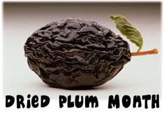 """January is Dried Plum Month.  What, """"prune"""" isn't trendy?"""