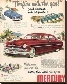 1950 Mercury Automobile - Thriftier with Gas, Print-Ad Retro Advertising, Vintage Advertisements, Automobile, Pub Vintage, Image Deco, Mercury Cars, Ford Classic Cars, Us Cars, Old Ads