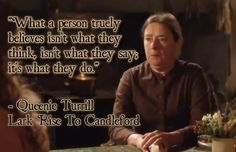 So True! Lark Rise To Candleford Queenie Turrill ::: #quotes, #larkrisetocandleford ::: lark rise to candleford