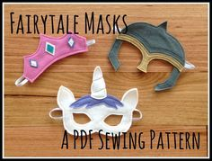 Fairytale (Princess Tiara, Unicorn and Knight's Mask) Felt Mask PDF Patterns and BONUS Printables
