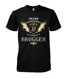 Multiple colors, sizes & styles available!!! Buy 2 or more and Save Money!!! ORDER HERE NOW >>> https://sites.google.com/site/yourowntshirts/brugger-tee