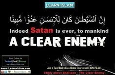 . Class 6 - Shaitaan, The Clear Enemy  Join course on www.Learn-Islam.com - He was dispelled from Paradise because of his Pride! - He swore to lead the Man kind astray in his hatred towards Adam (A.S.) and his descendants - Allah warned us against him calling him OUR CLEAR ENEMY  #islam #learnislam #SHAYTAAN #shaitan #satan #enemy #mankind #warning